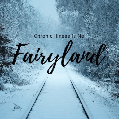 Chronic Illness Is No Fairyland