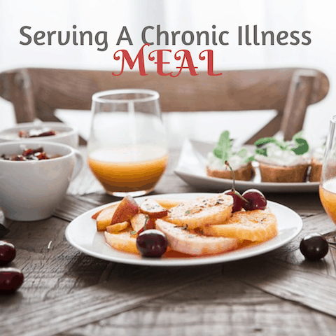 Serving A Chronic Illness Meal
