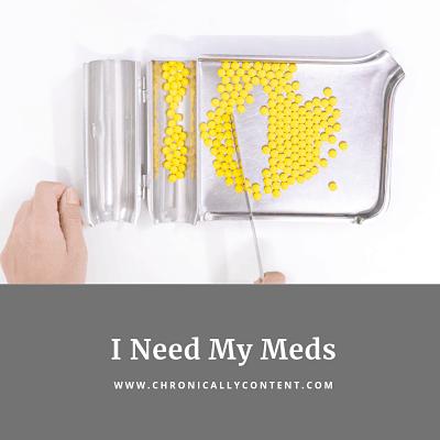 I Need My Meds