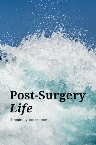 post surgery life