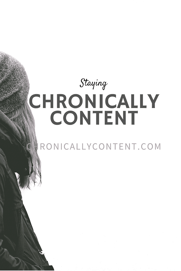 Staying Chronically Content