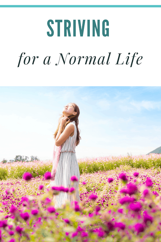 Striving for a Normal Life