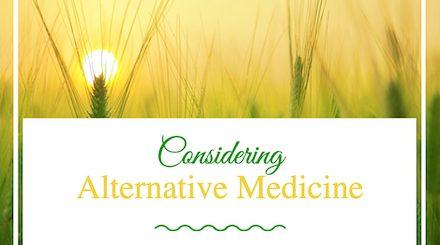 Considering Alternative Medicine
