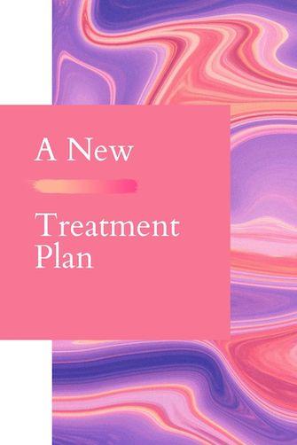 A new treatment plan