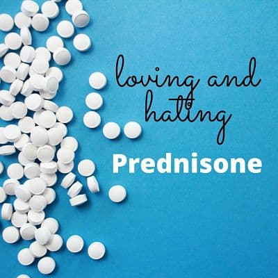 loving and hating prednisone