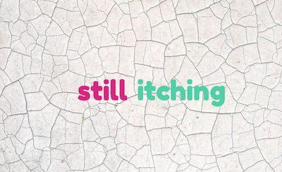 still itching