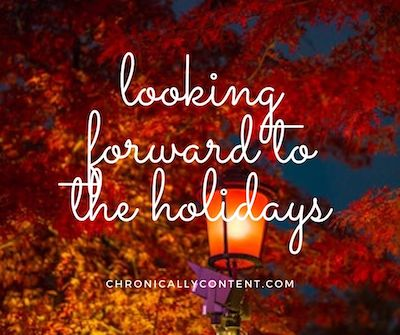looking forward to the holidays