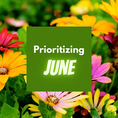Prioritizing June